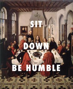 WICKED OR WEAKNESS  Last Supper (1465), Dirk Bouts / HUMBLE., Kendrick Lamar