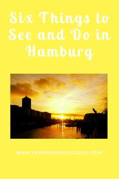 Six Things to See and Do in Hamburg, Lemons and Luggage  #traveltips #hamburg #germany