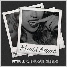 Pitbull - messin' around (feat. Enrique Iglesias)