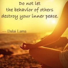 DownDog Inspirations: Do not let the behavior of others destroy your inner peace… From the Downdog Diary Yoga Blog found exclusively at DownDog Boutique. DownDog Diary brings together yoga stories from around the web on Yoga Lifestyle... Read more at DownDog Diary