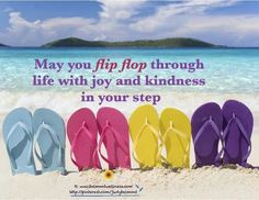 Currents Gifts loves this .Something to think about as you flip flop through life! Flip Flop Quotes, Beach Quotes, Beach Sayings, Ocean Sayings, Mermaid Sayings, Positive Living, Just Dream, All Family, Life Pictures