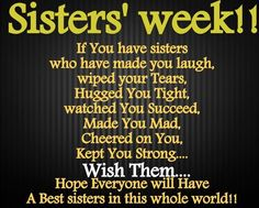 Making this My Sisters' Week! We are Family My 3 Sisters and Me! Love My Sister, Best Sister, My Beautiful Daughter, My Best Friend, Sister Sister, Big Sis, Brother, Sisters Forever, Friends Forever