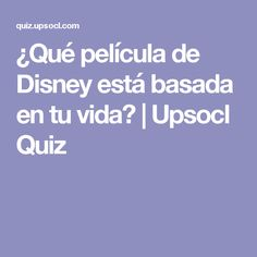 ¿Qué película de Disney está basada en tu vida? | Upsocl Quiz