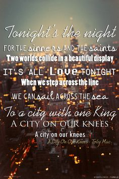 A City On Our Knees  -Toby Mac #christianlyrics #lyricart #lyrics