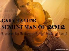 fifty shade of sexy.. Gary Taylor man of 2012!!!!