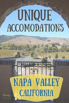 Unique Places to stay in Napa Valley, California - Peanuts or Pretzels Travel #NapaValley #California #Wine