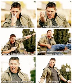 Supernatural, Dean ...Eye of the Tiger. Funniest skit ever! My kids can't get enough of it. :)
