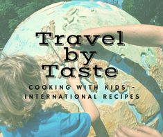 Cooking with kids is a great way to learn & spend time together. Get in the kitchen and travel the world with these deliciously easy international recipes.