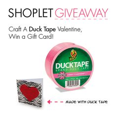 Our Valentines Day 2014 #Giveaway! Craft A Duck Tape Valentine, #Win a Gift Card! Repin, then go to our FB and post a picture of your Duck Tape creation. First Place wins a $100 Visa Gift Card!