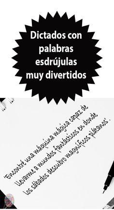Estos dictados son cortos, divertidos... y en esta ocasión... ¡de esdrújulas! 🤓 #dictadoscortos #dictadosdivertidos #dictados Classroom Activities, Activities For Kids, Spanish Classroom, Spanish Lessons, Spanish Language, Kids Education, Homeschool, Therapy, Knowledge