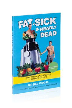 Fat, Sick & Nearly Dead Book $19.99 The companion book to the inspiring documentary Fat, Sick & Nearly Dead. It tells the full story of Joe Cross and his journey to health. Plus additional photos and stories from the film.
