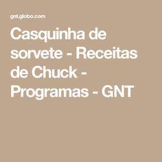 Casquinha de sorvete - Receitas de Chuck - Programas - GNT