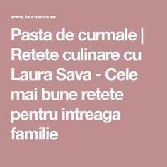 Pasta de curmale   Retete culinare cu Laura Sava - Cele mai bune retete pentru intreaga familie Romanian Food, Romanian Recipes, Pasta, Lemon Curd, Mai, Chili Con Carne, Pasta Recipes, Pasta Dishes