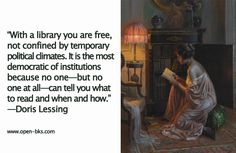 """#HappyMonday #MondayMotivation #books """"With a library you are free, not confined by temporary political climates. It is the most democratic of institutions because no one—but no one at all—can tell you what to read and when and how.""""—Doris Lessing www.open-bks.com"""