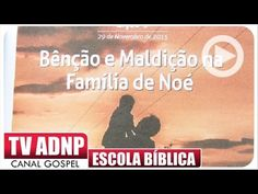 Benção e Maldição na Família de Noé - Escola Bíblica - EBDWeb