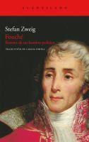 Fouché : retrato de un hombre político / Stefan Zweig ; traducción del alemán de Carlos Fortea