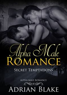 Alpha Male Romance - Adrian Blake Romance Book Cover