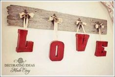 Cool DIY Room Decor Ideas in Red - LOVE Letters - Creative Home Decor, Wall Art and Bedroom Crafts to Accent Your Red Room - Creative Craft Projects and Quick Arts and Crafts Ideas for Teens and Adults - Easy Ways To Decorate on A Budget http://diyprojectsforteens.com/diy-room-decor-red #artsandcraftshomes, #ArtAndCraftBedroom #site:bestartsandcrafts.top