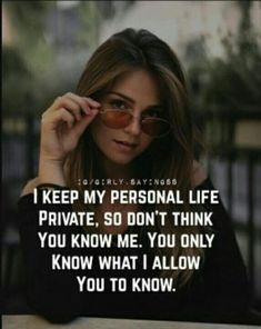 I keep my personal life private. So don't think You know Me. You only know What I Allow You To Know Positive Attitude Quotes, Attitude Quotes For Girls, Mood Quotes, Quotes Motivation, Attitude Thoughts, Girl Attitude, Inspirational Quotes Attitude, Attitude Quotes In English, Tough Girl Quotes