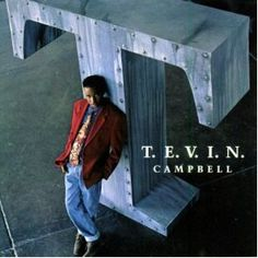 T.E.V.I.N.  Tevin Campbell   My first R crush. Yeah I said it! When R& B was about the voice not the elaborate dance moves.