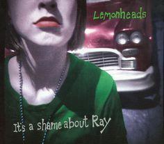 Lemonheads - It's A Shame About Ray (1992)