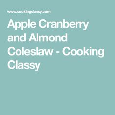 Apple Cranberry and Almond Coleslaw - Cooking Classy