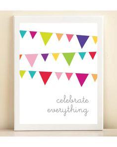 Celebrate Everything print poster