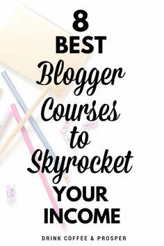 8 Best Blogger Courses to Skyrocket your Income | blog course | make money online | make money blogging | blogging full time | blogging from home | best online course| drinkcoffeeandprosper.com