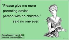 Parenting Advice. Yes, thank you!