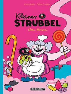 Kleiner Strubbel - Oma Bonbon von Pierre Bailly http://www.amazon.de/dp/3956400402/ref=cm_sw_r_pi_dp_n8d5ub0CWFEGV