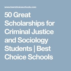 50 Great Scholarships For Criminal Justice And Sociology Students | Best  Choice Schools · College ScholarshipsLaw SchoolParalegalCareer ...