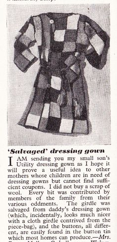 A reader suggests ... Make Do & Mend dressing gown idea in Christmas 1943 Housewife magazine http://www.millyanddottie.com/userimages/procart2.htm
