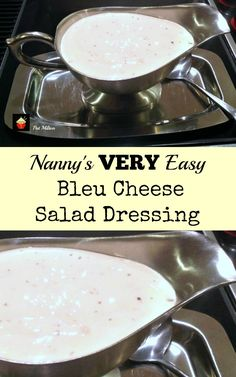Nanny's VERY Easy Bleu Cheese Salad Dressing is a quick and simple ...