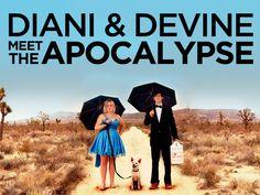DIANI & DEVINE MEET THE APOCALYPSE: A Feature Film by Diani&Devine — Kickstarter