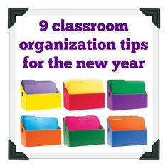 Nine Classroom Organization Tips for the New Year