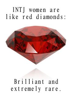 INTJ Women are like red diamonds...