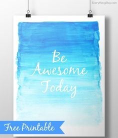 Be Awesome Today! {free printable} - EverythingEtsy.com #quote #printable