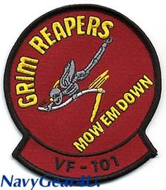 VF-101 Grim Reapers 'Mow Em Down'. This is, bar none, the best fighter squadron name and motto ever.