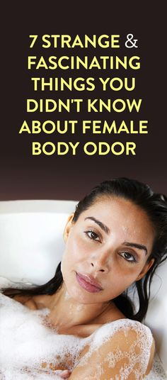7 Strange & Fascinating Things You Didn't Know About Female Body Odor