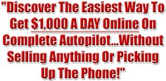 Make $1,000 A Day Online! You will NOT get rich by promoting cheap products - instead you need to make BIG TICKET COMMISSIONS! Also when you join today, you'll get $6,494.00 BONUS PACKAGE (LIFETIME ACCESS)! Get started today!!