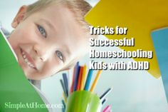 High Energy Tricks for Successful Homeschooling Kids with ADHD - Simple At Home