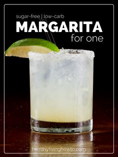 Sugar-Free Low-Carb Margarita For One | healthylivinghowto.com (I'll probably skip the orange altogether)