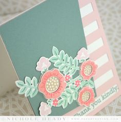 """THANK YOU KINDLY CARD  STAMPS: Bold Bouquet INK: TOcean tides, Aqua Mist, Melon Berry, Berry Sorbet, Sweet Blush, Classic Kraft PAPER: Rustic White, OCean Tides, Sweet Blush OTHER: Bold Bouquet dies, Tipped Tops die, Cover Plate: Stripes Horizontal FINISHED SIZE: 4-1/4"""" x 5-1/2"""""""