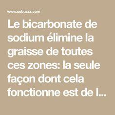 Le bicarbonate de sodium élimine la graisse de toutes ces zones: la seule façon dont cela fonctionne est de le préparer comme ça! - sobuzz