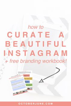 Learn how to curate a beautiful Instagram - and develop your brand's aesthetic - with this free workbook! | octoberjune.com