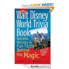 Amazon.com: The Walt Disney World Trivia Book: Secrets, History & Fun Facts Behind the Magic: Volume 1 eBook: Louis A. Mongello: Kindle Store