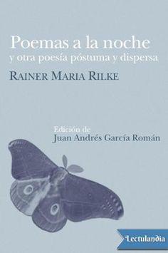 «Poemas a la noche», de Rainer Maria Rilke, es una obra poco conocida y, sin embargo, de capital importancia entre las del poeta, pues en ella se esbozan algunos temas que acabarán de configurarse en las Elegías de Duino. Durante años fue un libro ...
