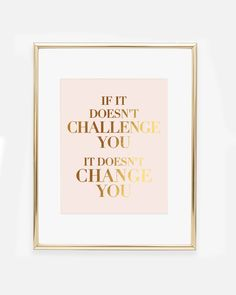If It Doesn't Challenge You Foil Art Print - Office decor professional - Gold Office Decor, Office Wall Art, Office Walls, Pink Gold Office, Office Artwork, Office Prints, Bedroom Office, Feng Shui, Design Salon