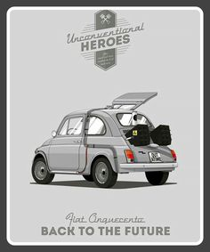 Fiat 500 Unconventional Heroes: Illustrations by Gerald Bear Fiat Cinquecento, Fiat 500c, Auto Illustration, Impression Poster, Car Posters, Automotive Art, Back To The Future, Advertising Poster, Vintage Cars