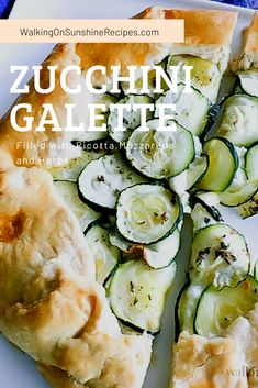 Zucchini galette recipe  with thinly sliced zucchini on top of a layer of delicious ricotta and mozzarella cheeses mixed with herbs. Easy Zucchini Recipes, Grilled Vegetable Recipes, Grilled Vegetables, Vegan Recipes, Veggies, Side Dish Recipes, Easy Dinner Recipes, Pasta Recipes, Galette Recipe